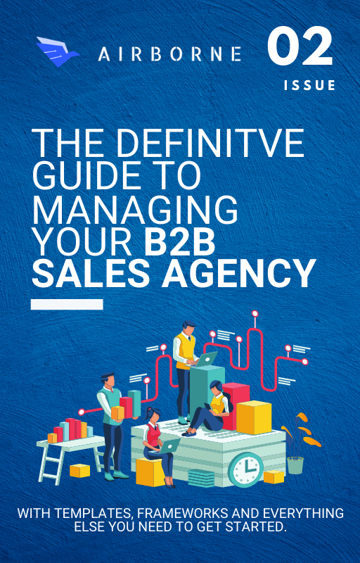 The Definitive Guide to Managing Your B2B Sales Agency
