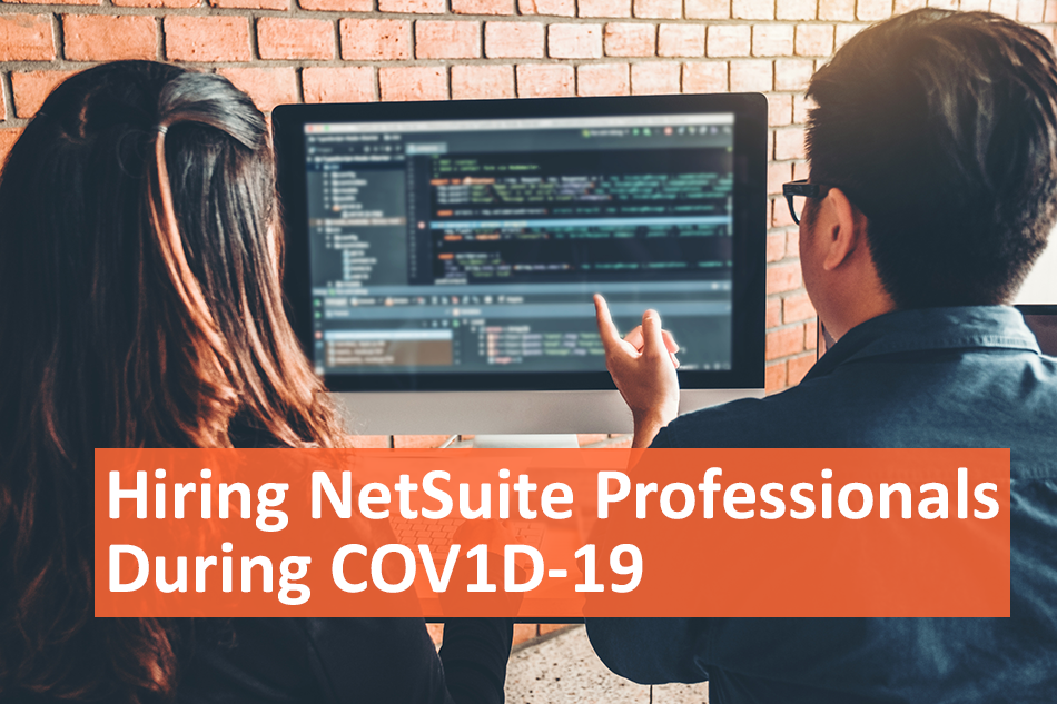 Hiring NetSuite Professionals During COVID-19