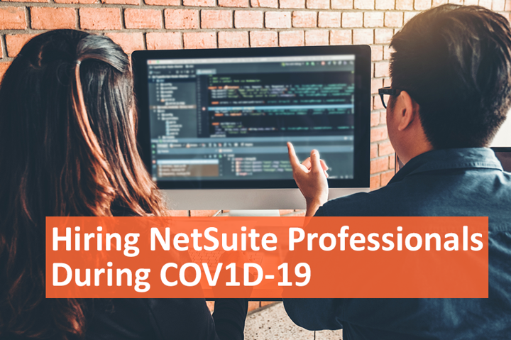 How to effectively hire NetSuite professionals during COVID-19 blog