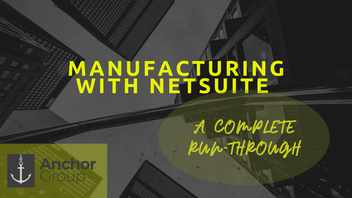 Manufacturing with NetSuite