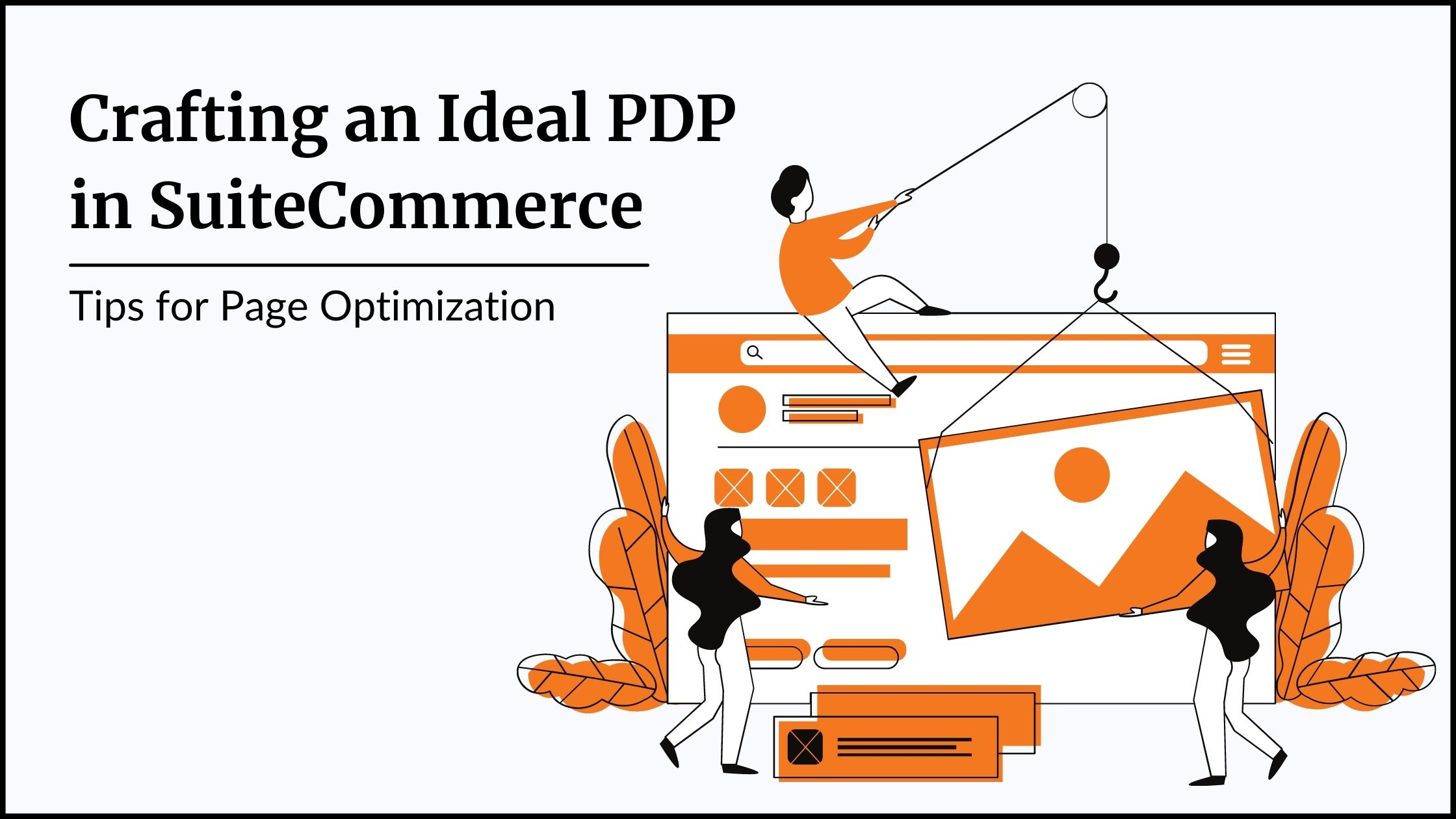 Crafting an Ideal Product Detail Page in SuiteCommerce