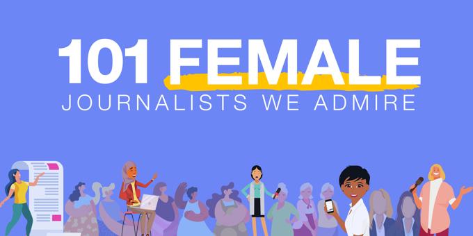 101 Female Journalists We Admire