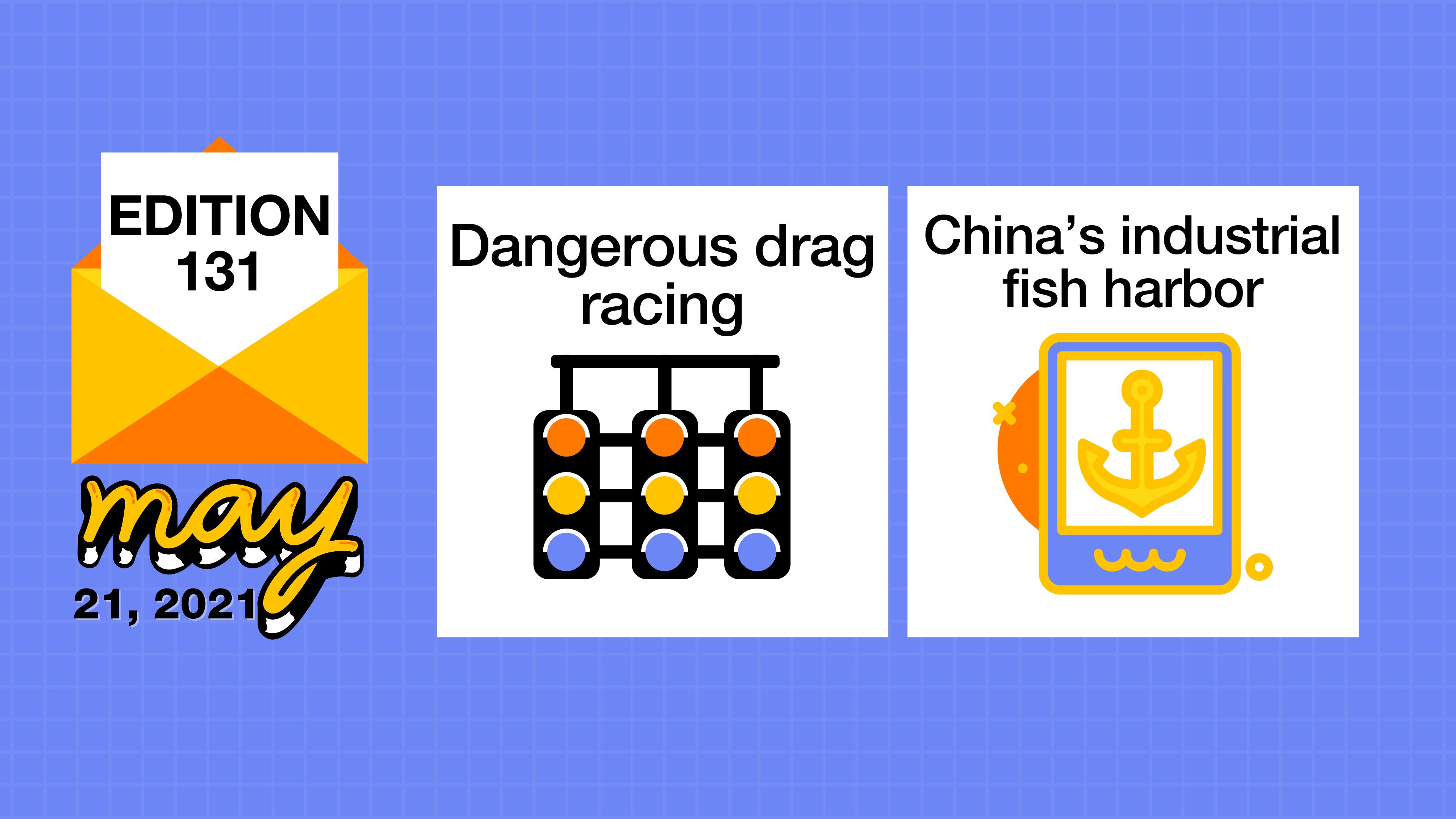 Dangerous drag racing and China's industrial fish harbor