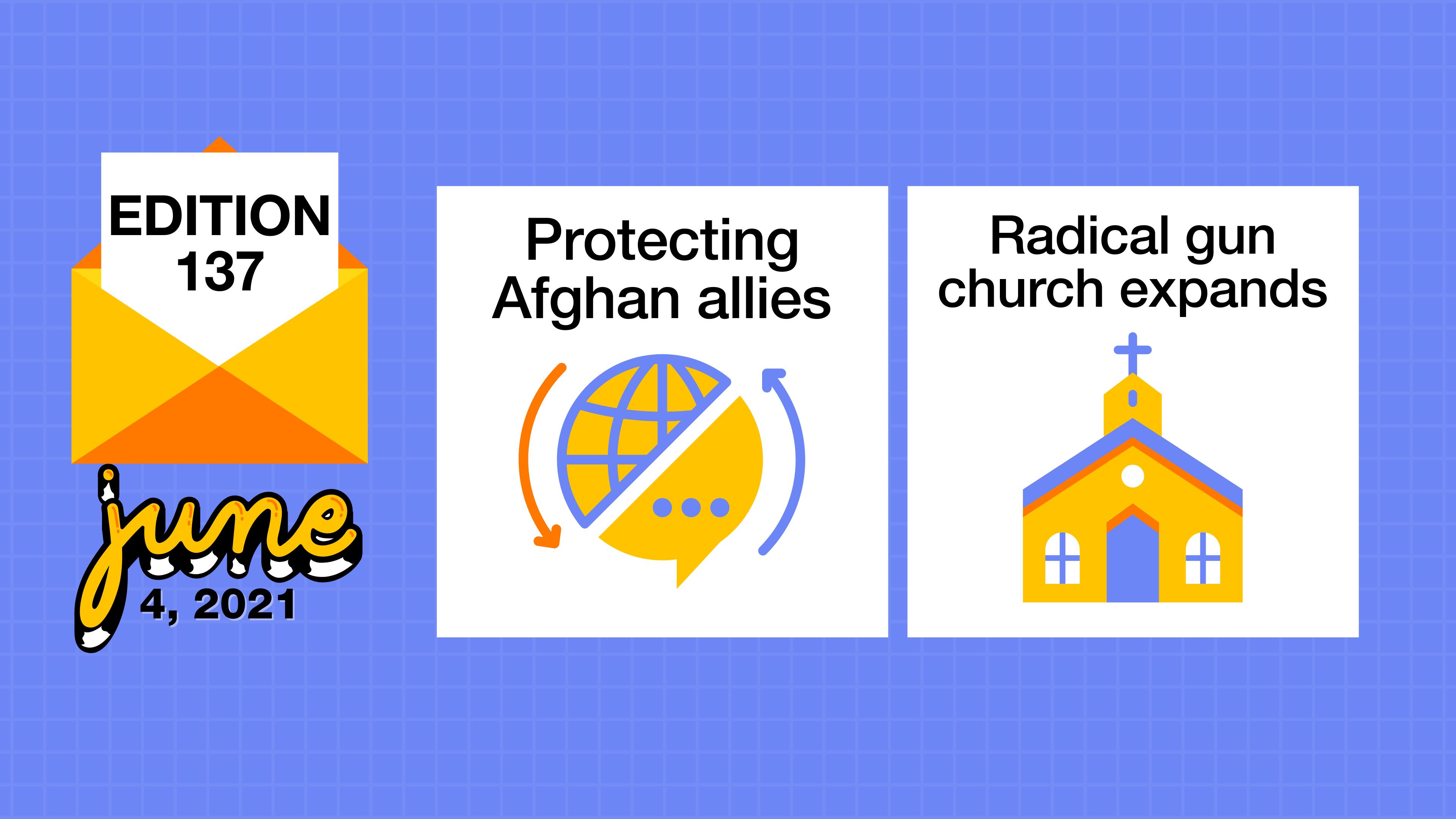 Protecting Afghan allies and a radical gun church