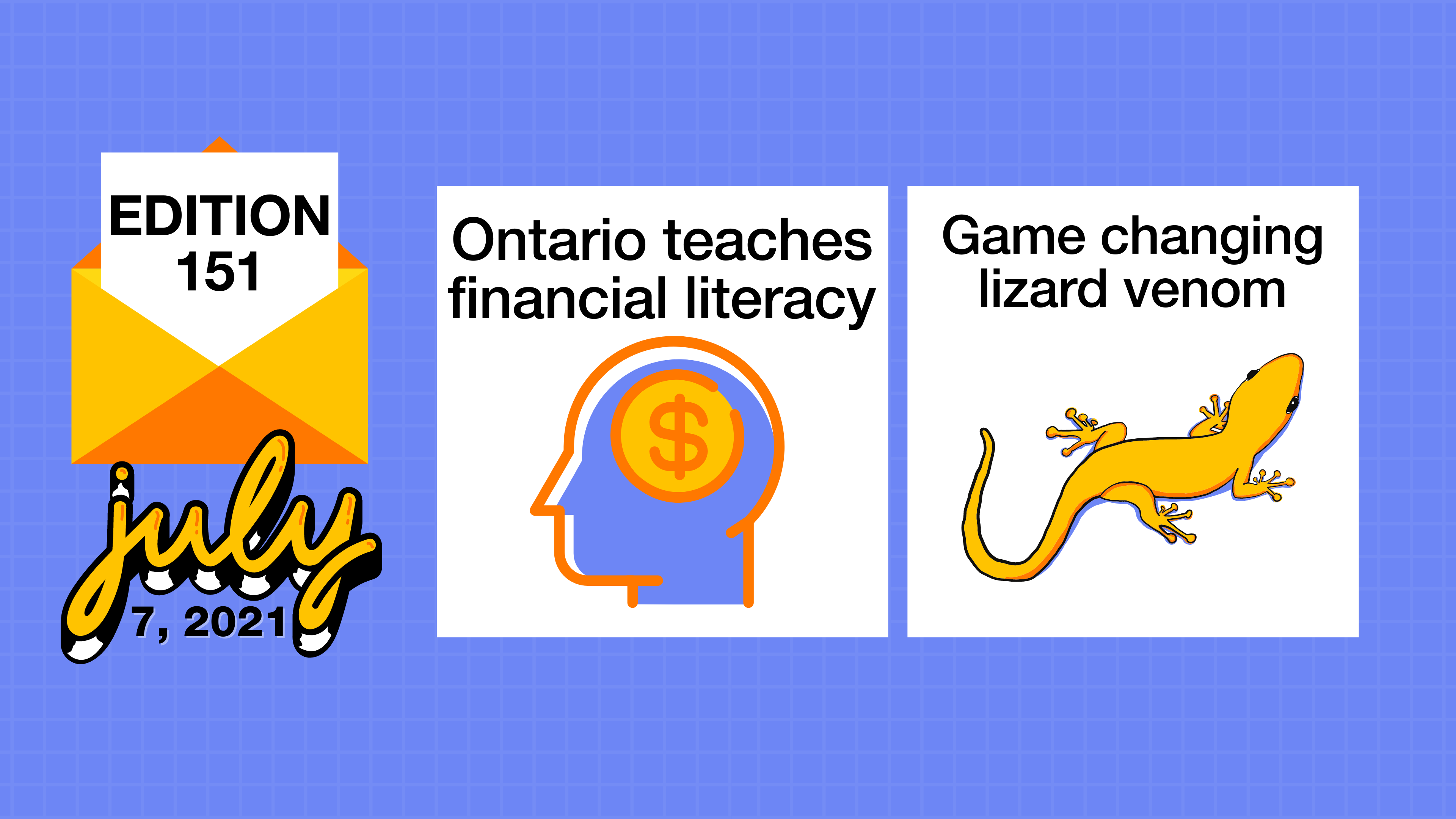 Ontario teaches financial literacy and game changing lizard venom