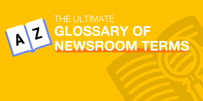 The Ultimate Glossary of Newsroom Terms