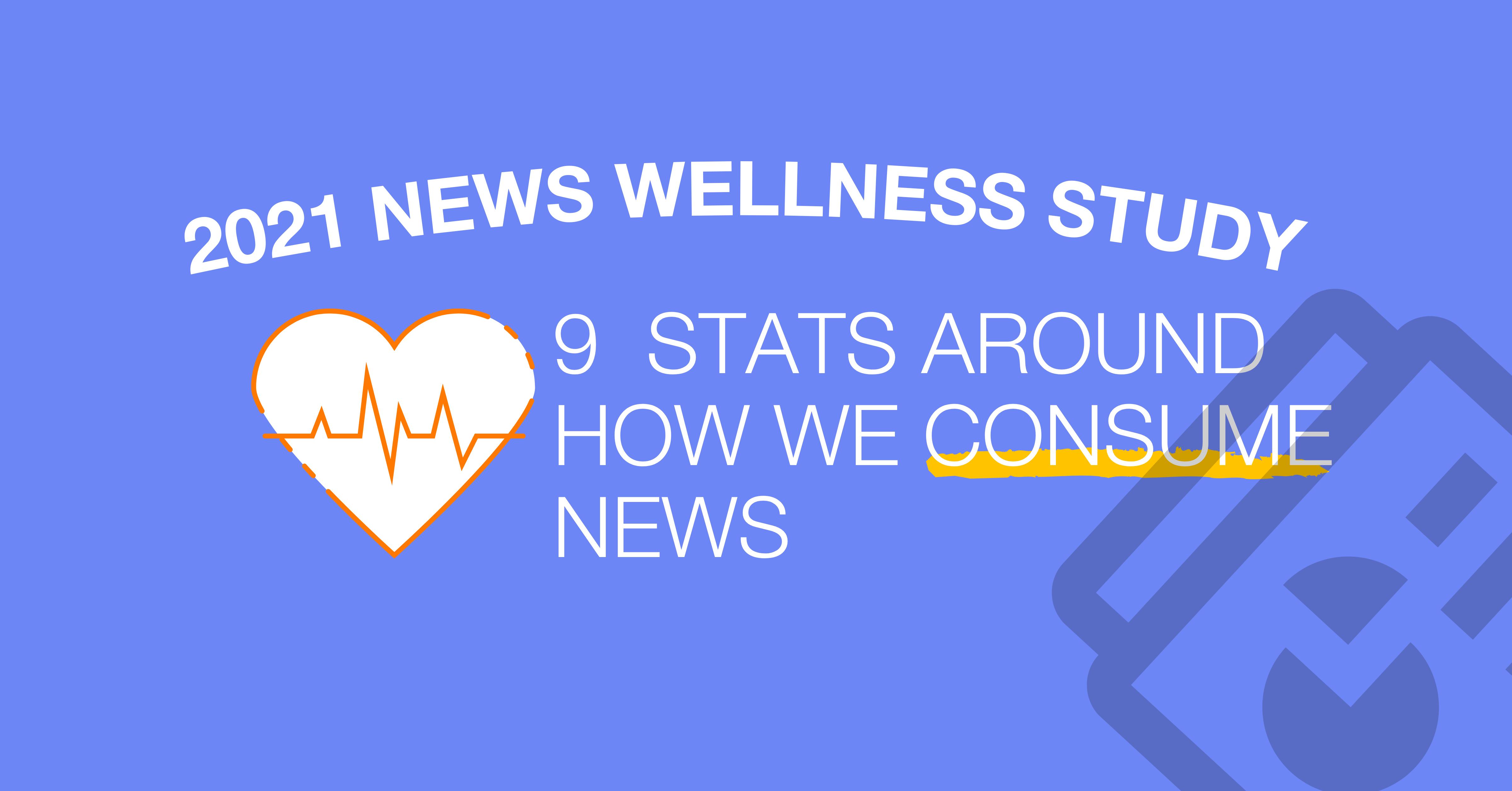 2021 News Wellness Study