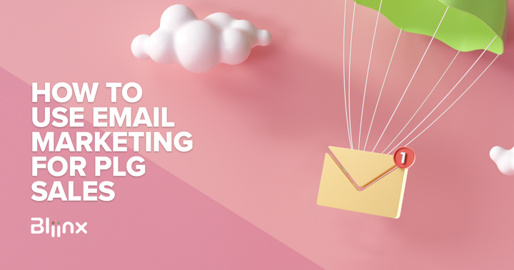How to use email marketing for PLG sales banner