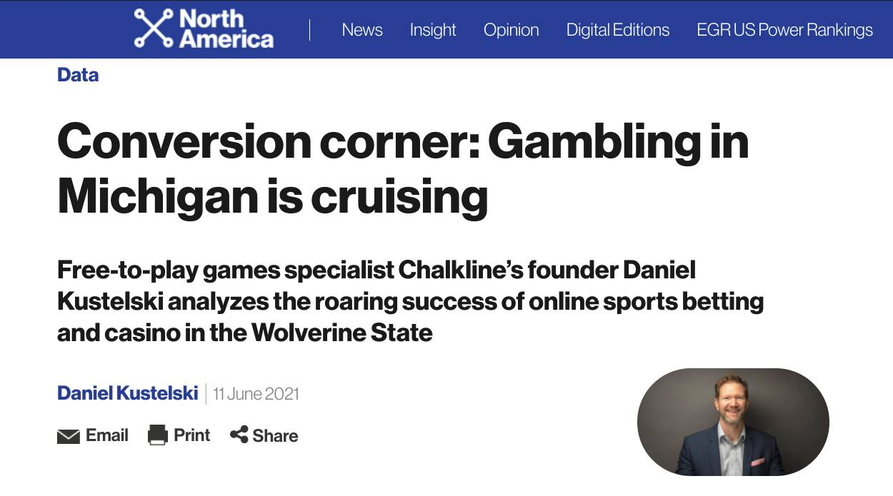 Michigan Serves As A Fascinating Case Study for Legal Online Gambling, Writes Chalkline CEO Daniel Kustelski for EGR