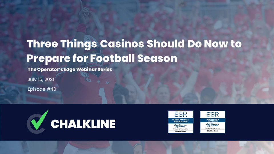 The Operator's Edge: Three Things Casinos Should Do Now to Prepare for Football Season