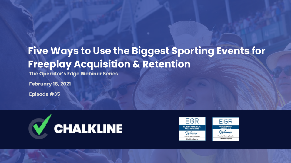 The Operator's Edge: Five Ways to Use the Biggest Sporting Events for Freeplay Acquisition & Retention