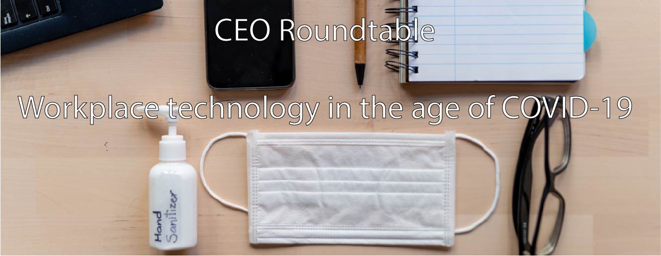 Key Takeaways From COVID-19 CEO Roundtable: 10 Quick Wins for Workplace Leaders
