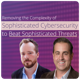 Remove the Complexity of Sophisticated Cybersecurity to Beat Sophisticated Threats