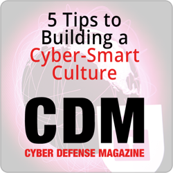 Five Tips to Build a Cyber Smart Culture