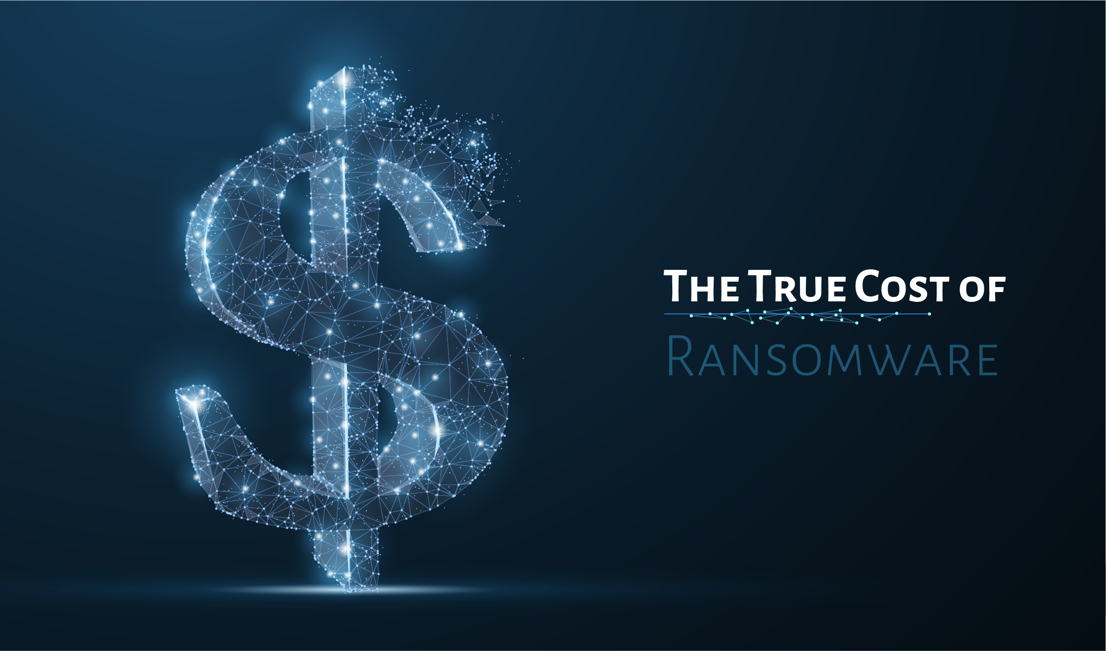 The True Costs of Ransomware