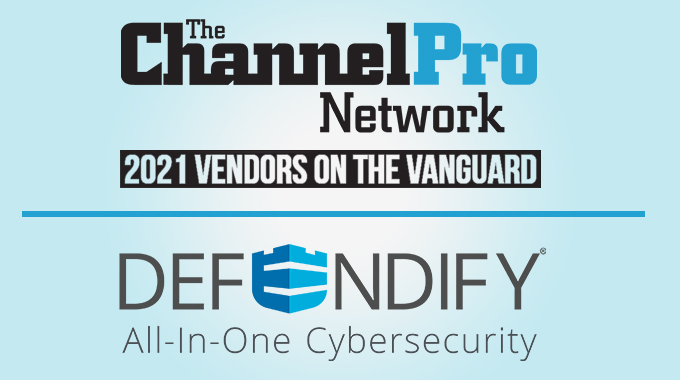 Defendify   2021 Vendors on the Vanguard   The ChannelPro Network
