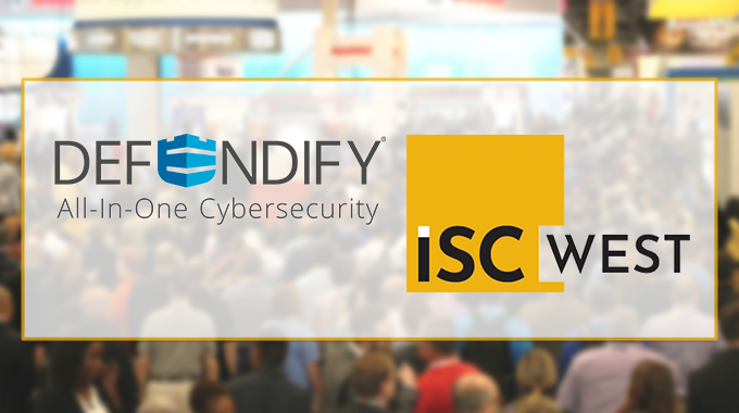 Defendify Showcases Cybersecurity at ISC West 2021