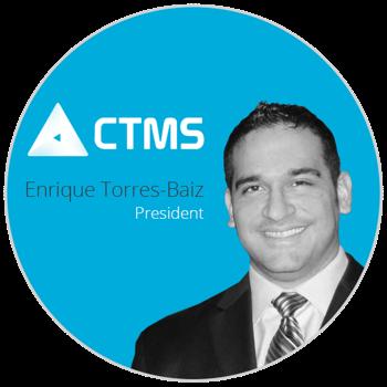 Enrique Torres-Baiz   President @ Computer Technology Management Systems