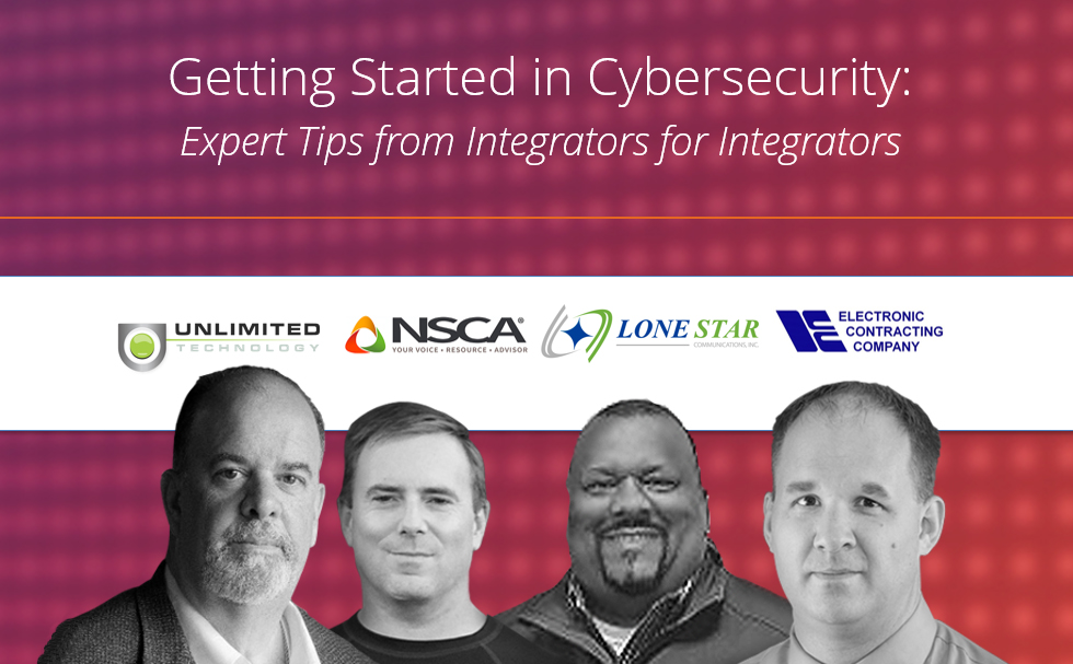Getting Started in Cybersecurity: Tips from Top Integrators
