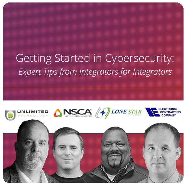 Cybersecurity Tips from Integrators for Integrators