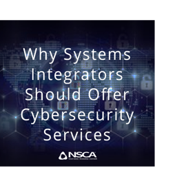 NSCA   Why Systems Integrators Should Offer Cybersecurity Services