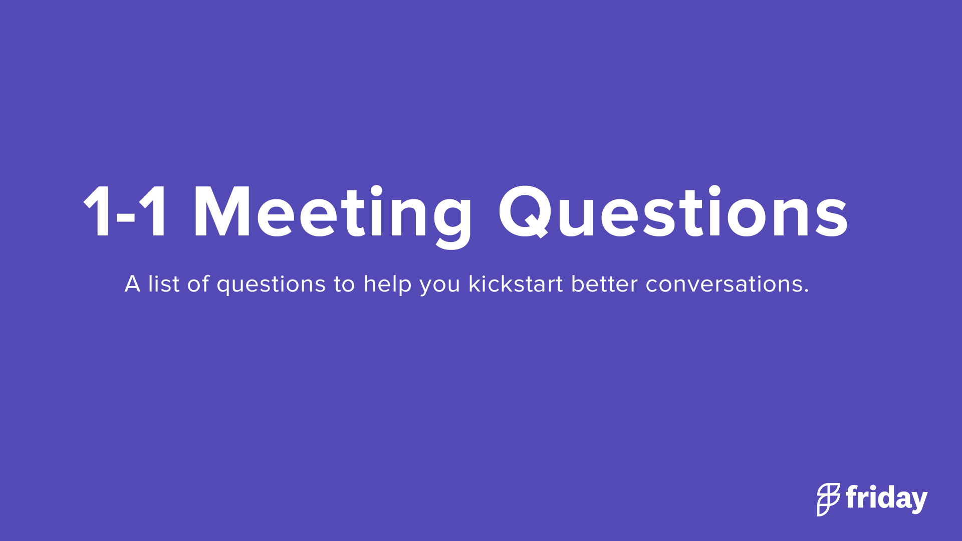 1-1 meeting questions