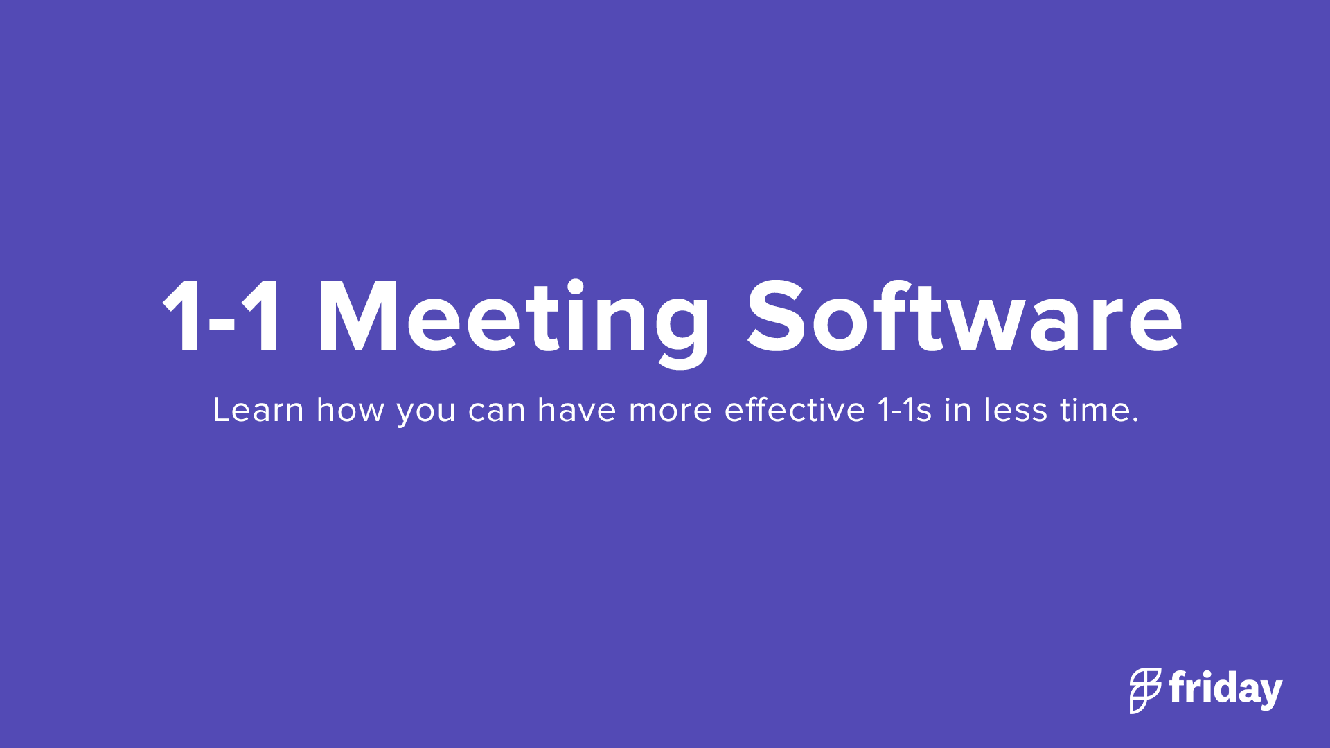 1-1 Meeting Software