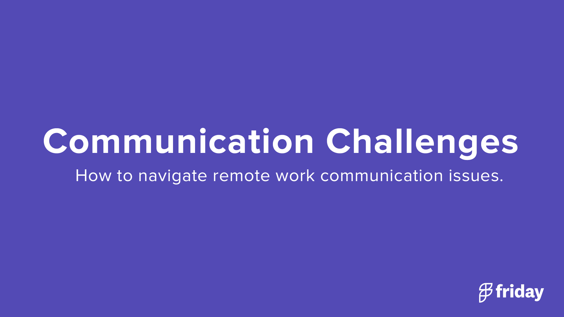 Remote Work Communication Challenges