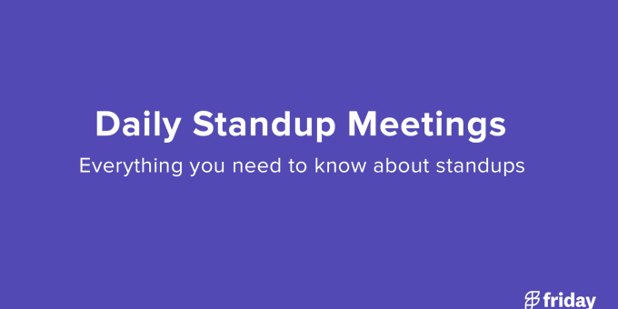 Daily Standup Meetings (everything you should know)