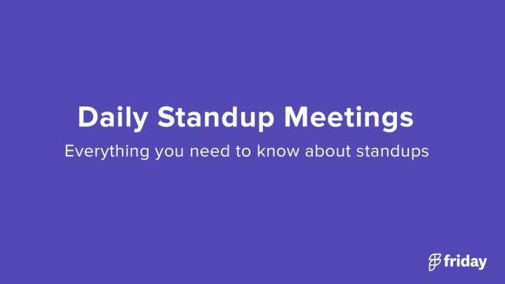 Daily Standup Meetings