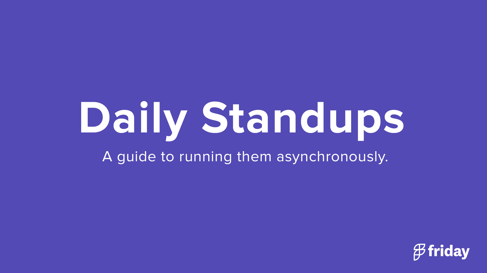 Asynchronous daily standups