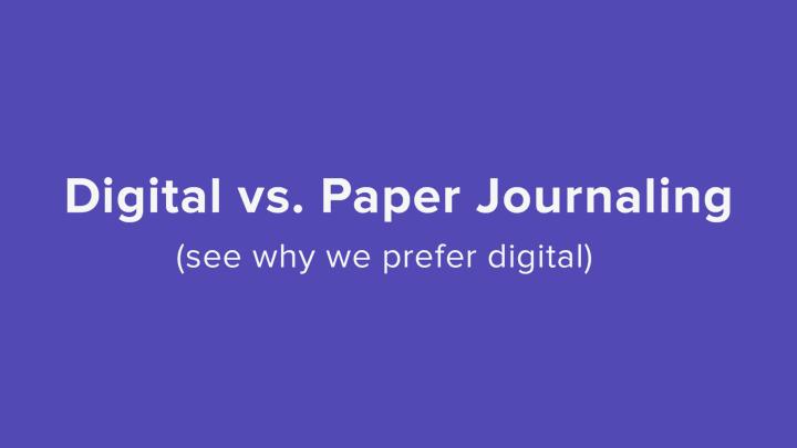 Digital vs. Paper Journaling