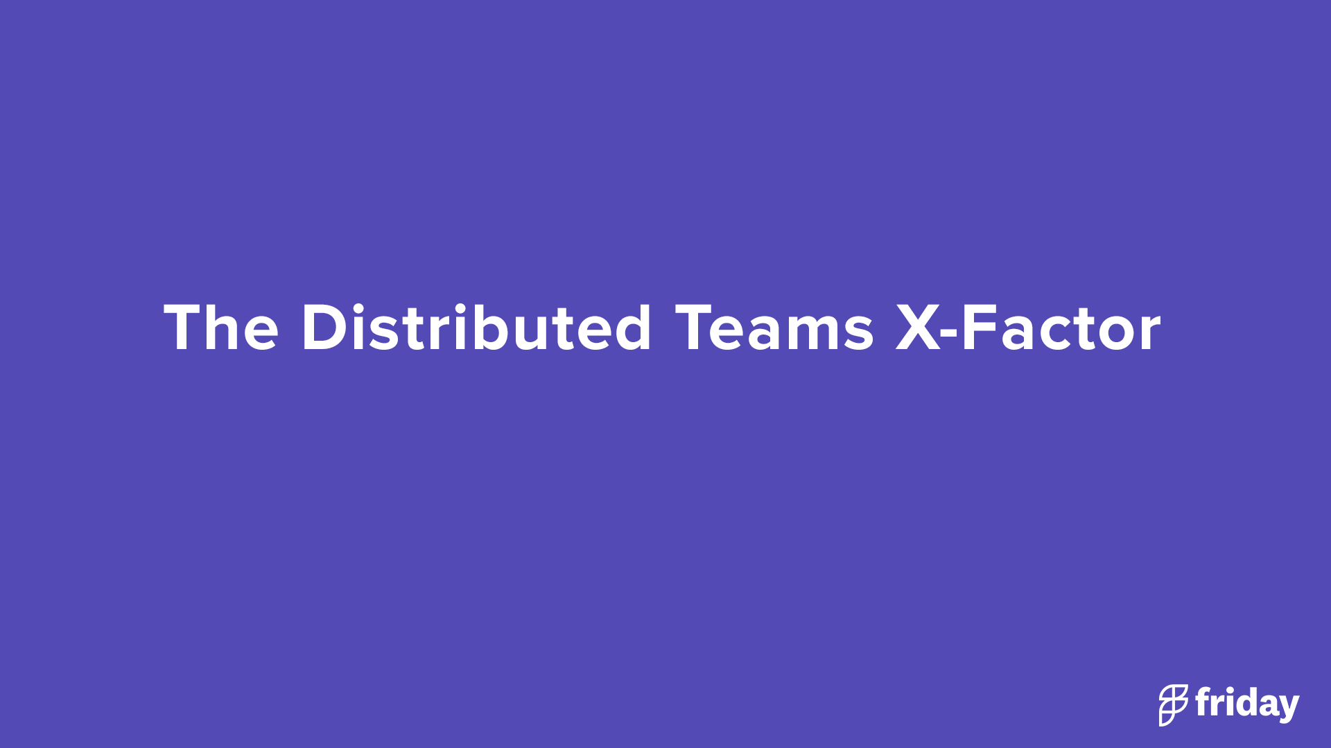 Distributed Teams X-Factor
