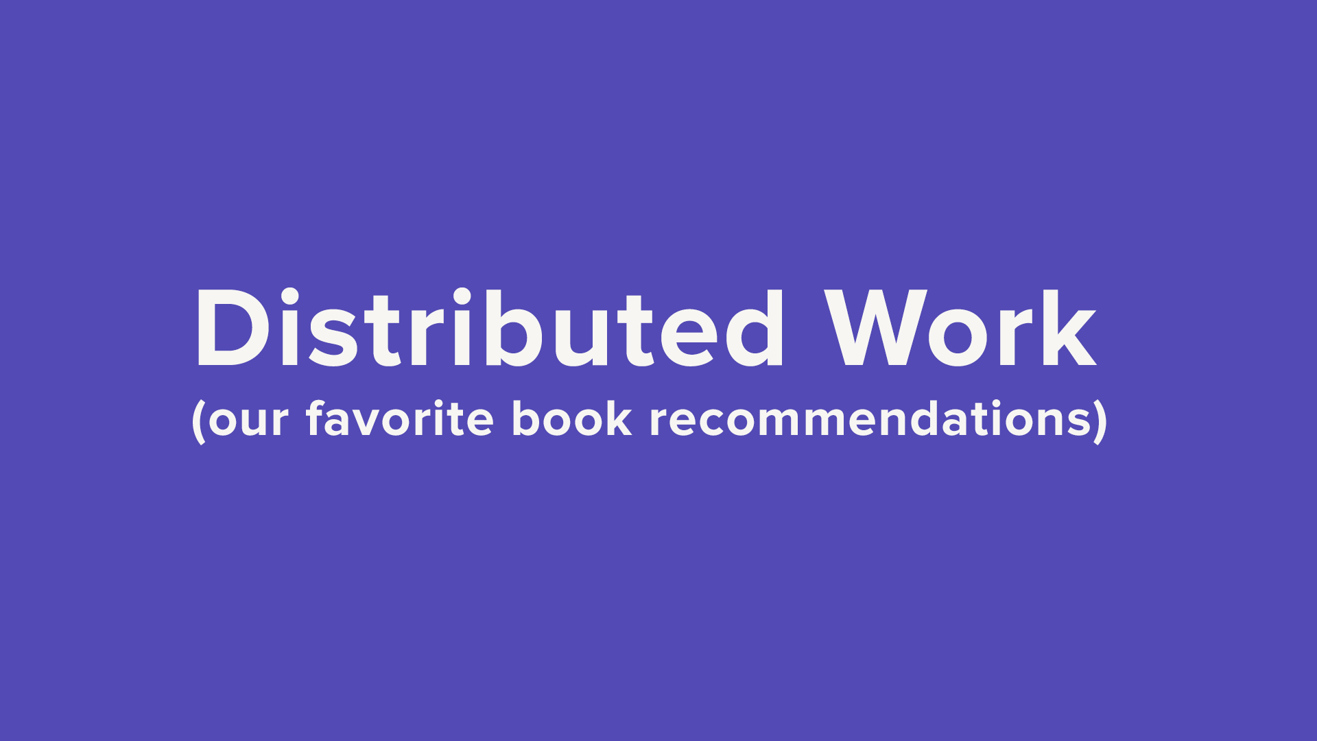 Distributed Work Books