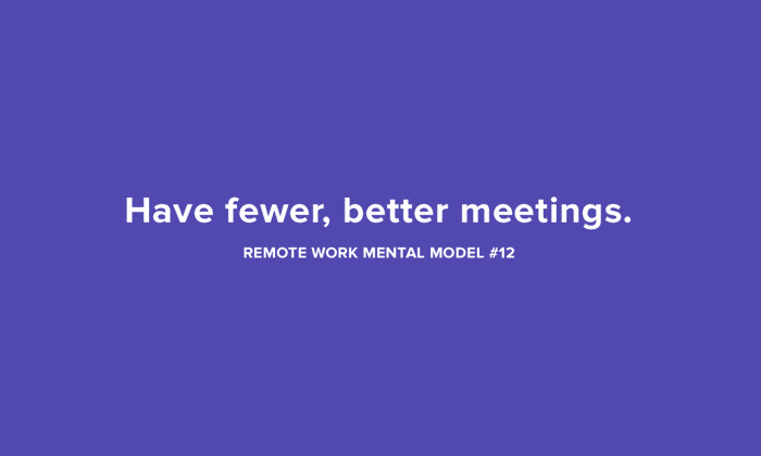 Have fewer, better meetings