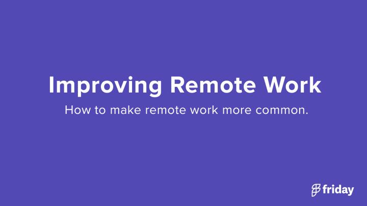 Make Remote Work Better