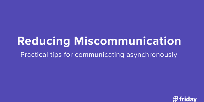 Reducing Asynchronous Miscommunication
