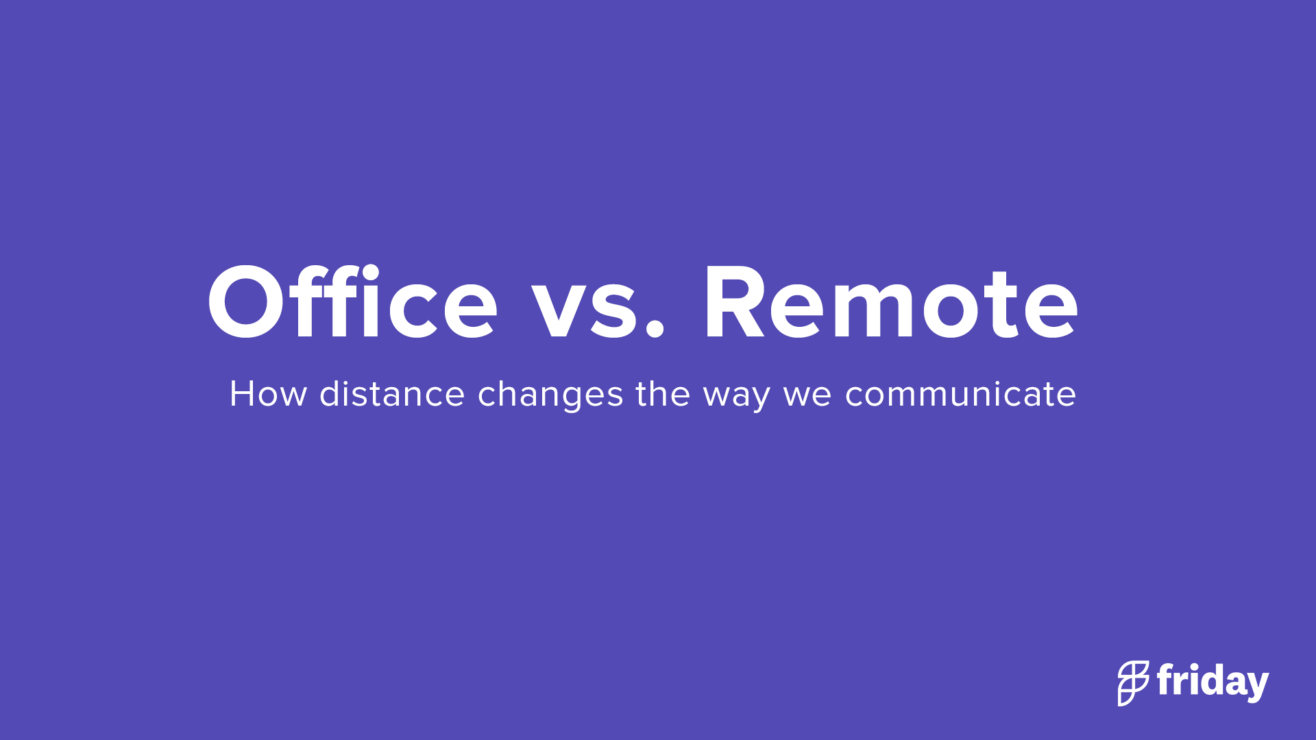 Remote vs. Office