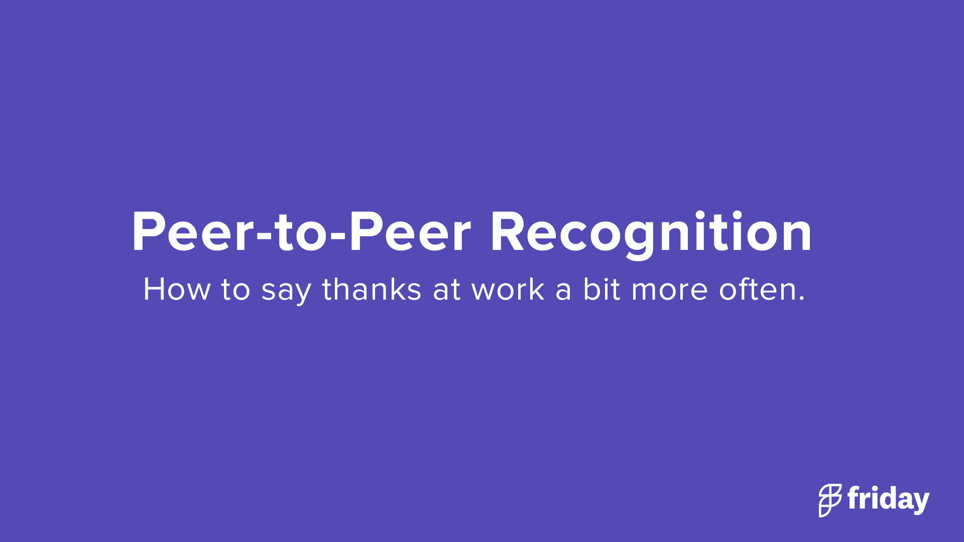 Peer to Peer Recognition
