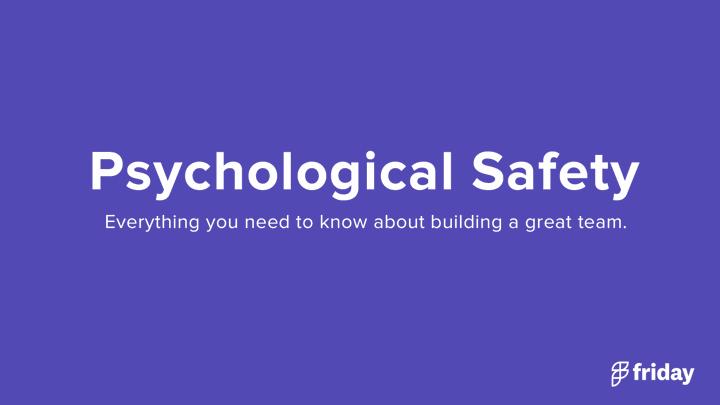 Psychological Safety