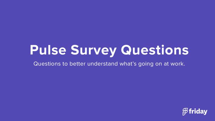 Pulse Survey Questions