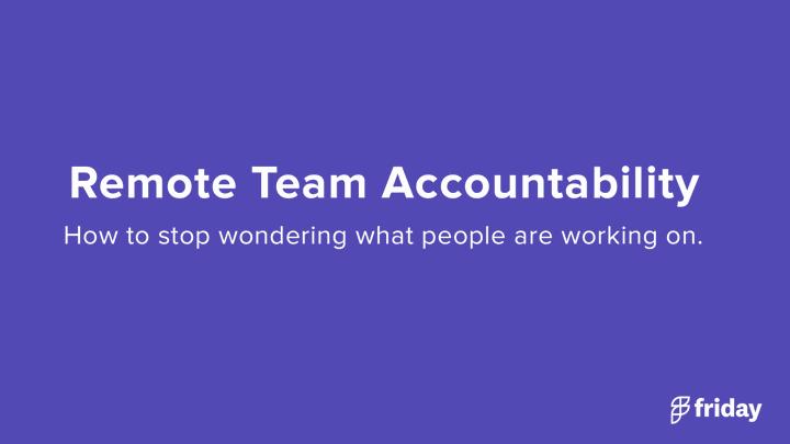Remote Team Accountability