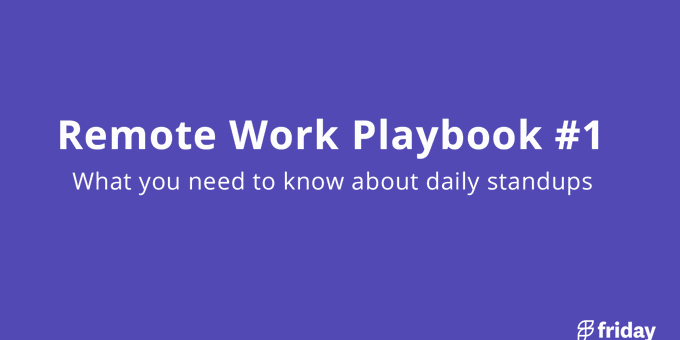 Remote Work Cadence #1: The Daily Standup