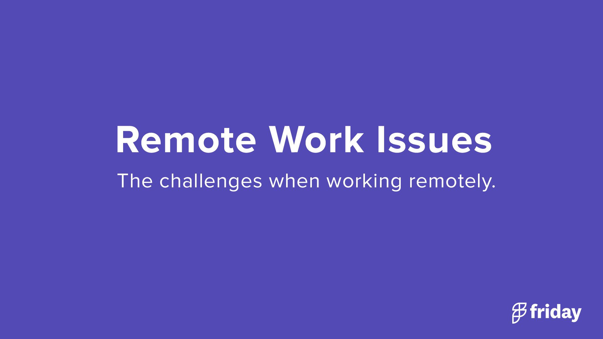Remote Work Issues