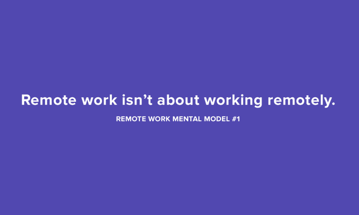 Remote work isn't about working remotely