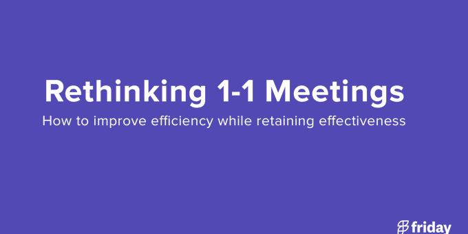 Your 1-1 meetings are inefficient (what to do instead)