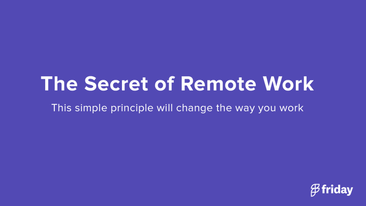 The Secret to Remote Work