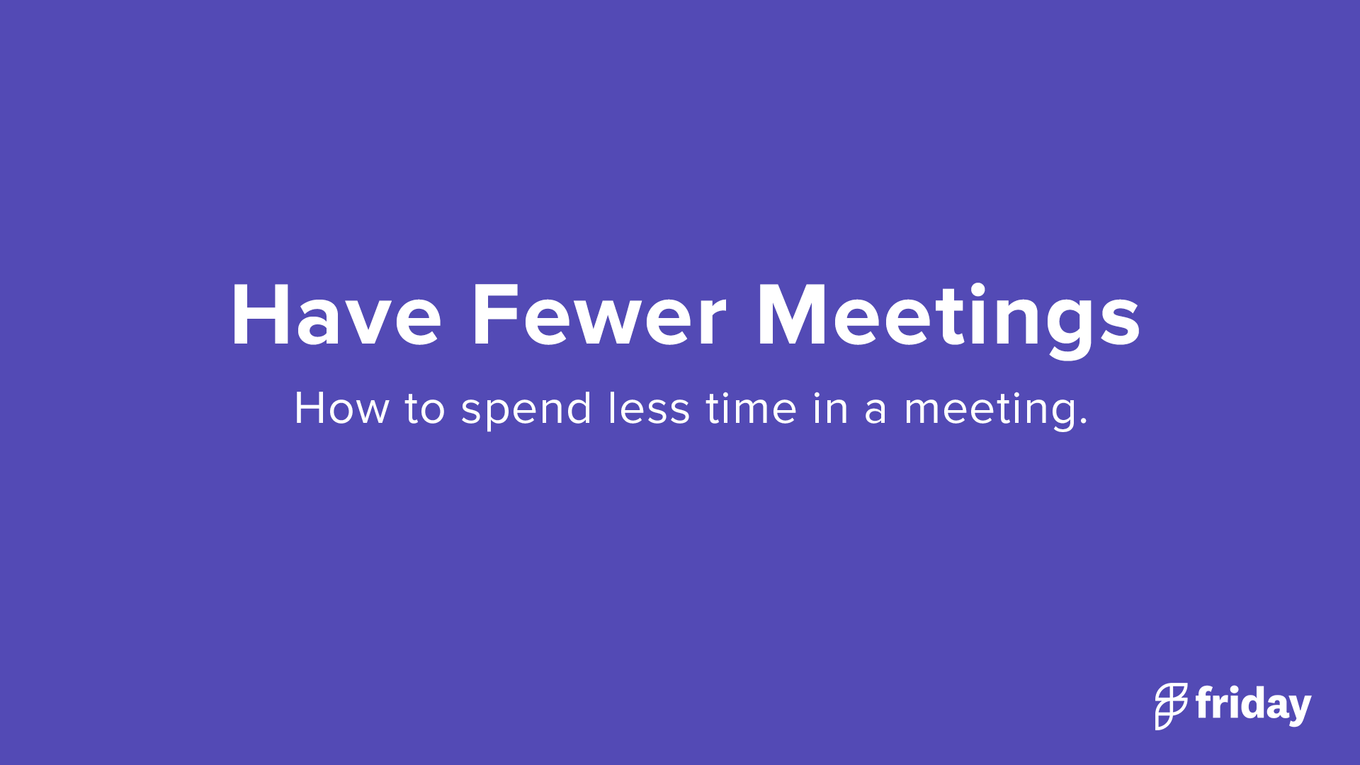 Spend less time in meetings