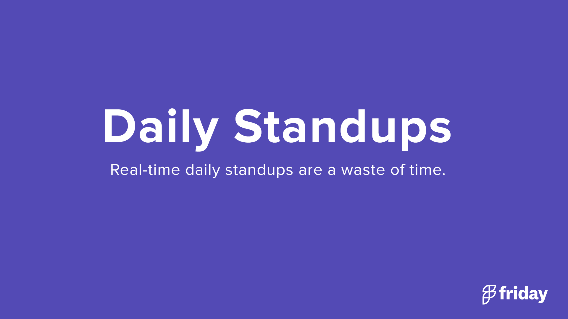 Daily Standups Waste of Time