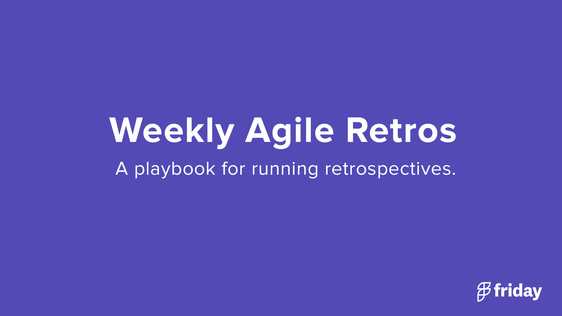 Weekly Agile Retrospectives